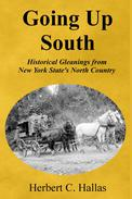 Going Up South: Historical Gleanings from New York State's North Country