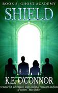 Shield: Ghost Academy (YA paranormal adventure, book 3)