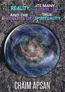 Reality, its many levels and the benefits of true spirituality