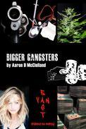Bigger Gangsters