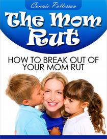 The Mom Rut: How To Break Out Of Your Mom Rut