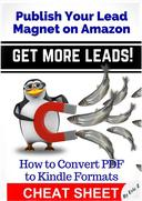 How To Convert PDF to Kindle Formats - Publish Your Lead Magnet On Amazon - Get More Leads! CHEAT SHEET
