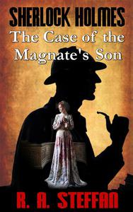 Sherlock Holmes: The Case of the Magnate's Son