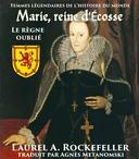 Marie, reine d'Écosse: le règne oublié