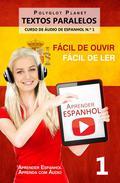 Aprender Espanhol - Textos Paralelos   Fácil de ouvir - Fácil de ler   CURSO DE ÁUDIO DE ESPANHOL N.º 1