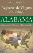 Registros de Viagem por Estado Alabama Experimente o Comum e o Desconhecido