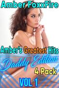 Amber's Greatest hits Daddy Edition 4-Pack Vol 1 Hypnosis Sleep Sex Daddy Erotica Daddy Daughter Erotica Father Daughter Erotica Breeding Erotica Sex XXX Bareback Creampie Taboo Incest