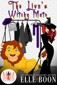 The Lion's Witchy Mate: Magic and Mayhem Universe