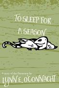 To Sleep for a Season