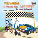 The Wheels Les Roues The Friendship Race La course de l'amitié
