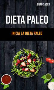 Dieta Paleo: Inicia La Dieta Paleo