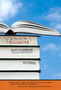 A Path to Publishing: What I Learned by Publishing a Nonfiction