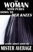 The Woman with Pubes to Her Knees