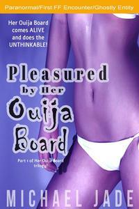 Pleasured by Her Ouija Board