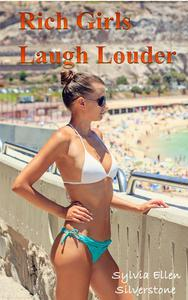 Rich Girls Laugh Louder