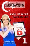 Aprender Turco - Textos Paralelos | Fácil de ouvir | Fácil de ler - CURSO DE ÁUDIO DE TURCO N.º 1
