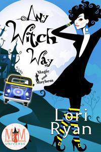 Any Witch Way: Magic and Mayhem Universe