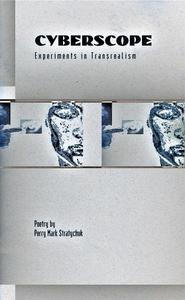 Cyberscope: Experiments in Transrealism