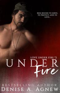 Under Fire (Love Under Fire Book 2)