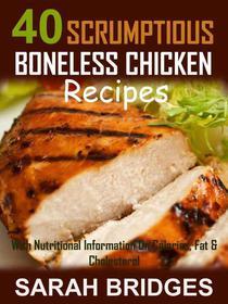 40 Scrumptious Boneless Chicken Recipes
