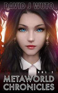 Metaworld Chronicles Volume 2