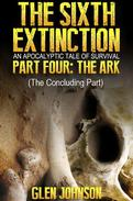 The Sixth Extinction. Part Four: The Ark