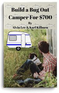 Build a Bug out Camper for $700