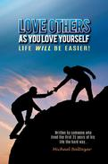 Love Others as You Love Yourself – Life will be easier