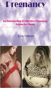 Pregnancy An Outstanding & Effective Pregnancy Guides For Moms