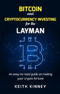 Bitcoin and Cryptocurrency Investing for the Layman