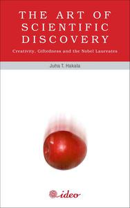 The Art of Scientific Discovery – Creativity, Giftedness and the Nobel Laureates
