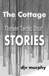 The Cottage Thirteen Terrific Short Stories