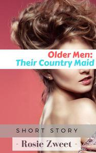 Older Men: Their Country Maid