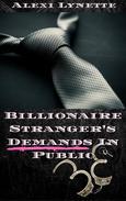 Billionaire Stranger's Demands In Public