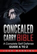 Concealed Carry Bible - A Complete Self Defense Guide A to Z