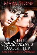 The Billionaire's Daughter (Part Two): San Francisco Breeze