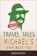 Travel Tales: Michael's Own Best 150