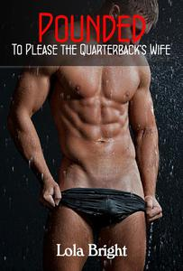 Pounded to Please the Quarterback's Wife