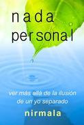NADA PERSONAL - Ver Más Allá de la Ilusión de un Yo Separado