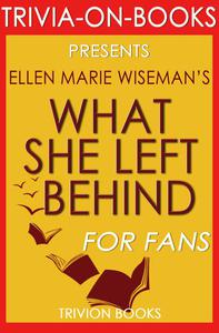 What She Left Behind by Ellen Marie Wiseman (Trivia-On-Books)