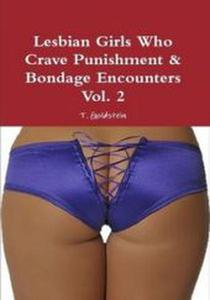 Lesbian Girls Who Crave Punishment & Bondage Encounters Vol. 2