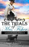 Amish Romance: The Trials of Mrs. Fisher
