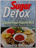 Sugar Detox: Overcome Sugar Addiction With Simple Low Sugar Diet