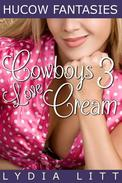 Hucow Fantasies: Cowboys Love Cream 3