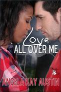 Love All Over Me