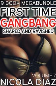 First Time Gangbang - 9 Book Megabundle - Volume 7