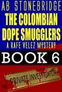 The Colombian Dope Smugglers -- Rafe Velez Mystery 6