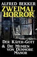 Zweimal Horror: Der Käfer-Gott & Die Mumien von Dunmore Manor