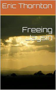 Freeing Jaysin