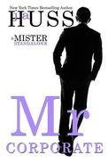 Mr. Corporate: A Mister Standalone